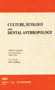 CULTURE, ECOLOGY AND DENTAL ANTHROPOLOGY